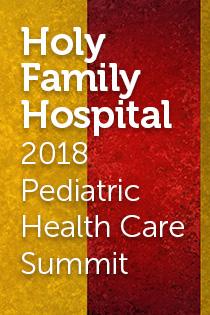 Holy Family Hospital 2018 Pediatric Health Care Summit Banner