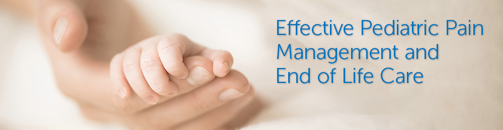 Effective Pediatric Pain Management and End of Life Care 2021 Banner