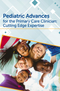 Pediatric Advances for the Primary Care Clinician: Cutting Edge Expertise Banner