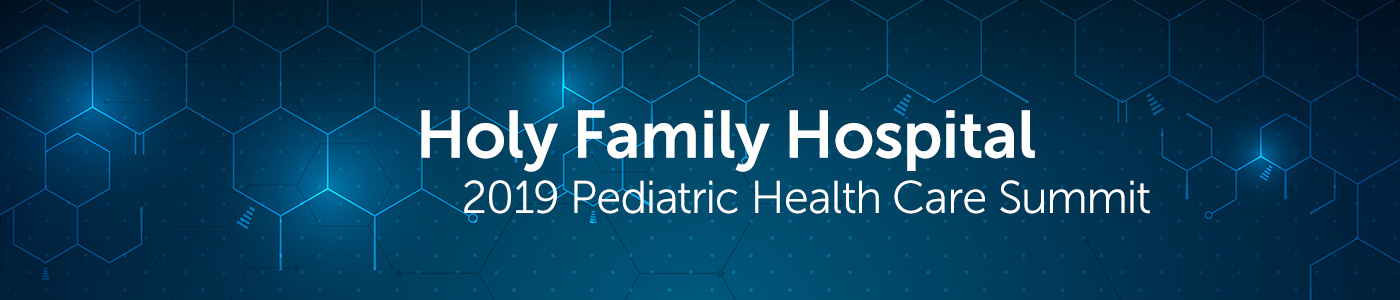 Holy Family Hospital 2019 Pediatric Health Care Summit Banner