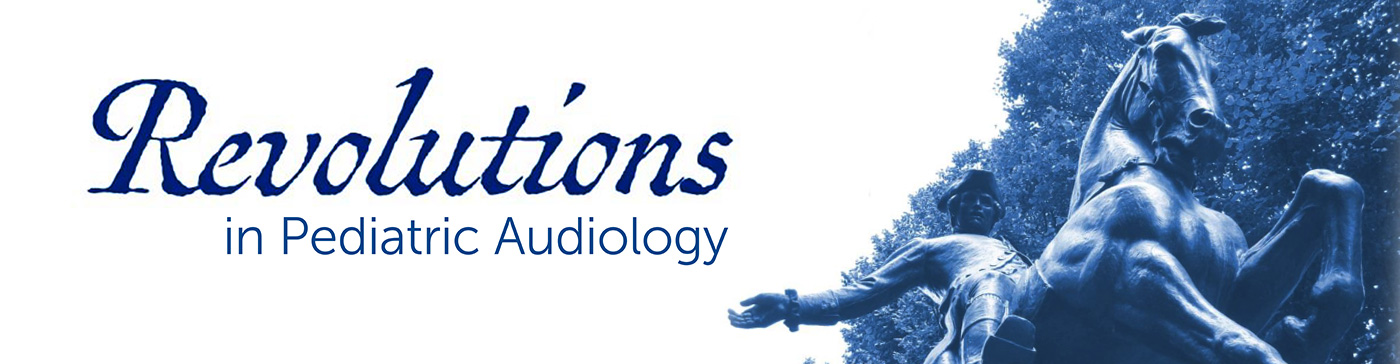 CANCELLED: Revolutions  in Pediatric Audiology 2020 Banner