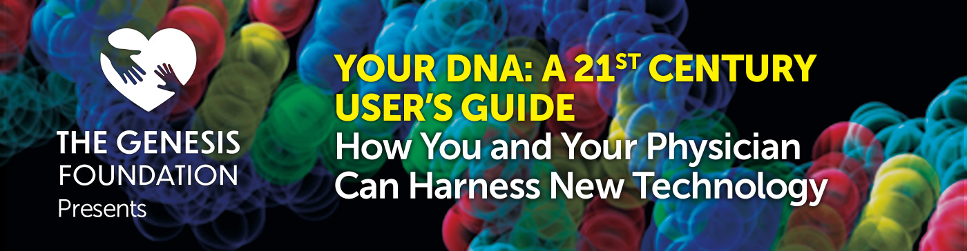 Your DNA: A 21st Century User's Guide, How You and Your Physician Can Harness New Technology for Better Health Banner