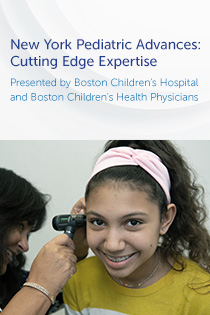 New York Pediatric Advances: Cutting Edge Expertise Presented by Boston Children