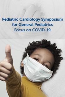 Pediatric Cardiology Symposium for General Pediatrics: Focus on COVID-19 Banner