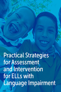 Practical Strategies for Assessment and Intervention for ELLs with Language Impairment Banner