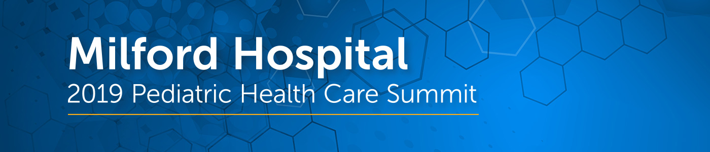Milford Hospital 2019 Pediatric Healthcare Summit Banner