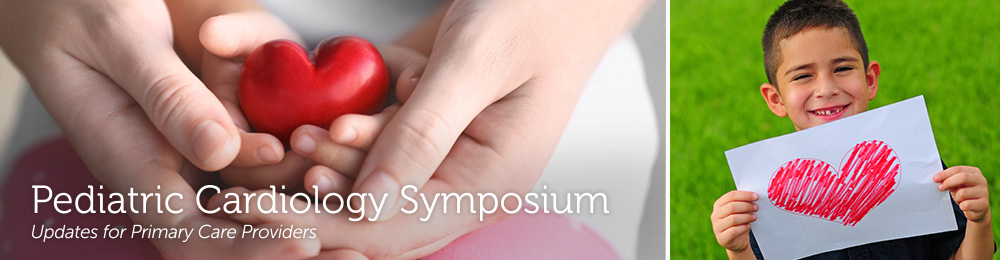 Pediatric Cardiology Symposium: Updates for Primary Care